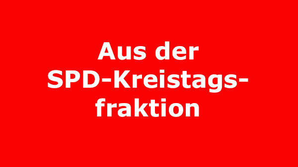 Text: Aus der SPD-Kreistagsfraktion
